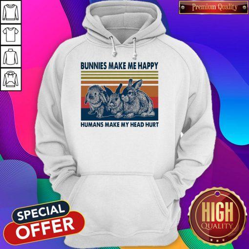 Nice Bunnies Make Me Happy Humans Make My Head Hurt Hoodie