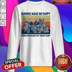 Nice Bunnies Make Me Happy Humans Make My Head Hurt Sweatshirt