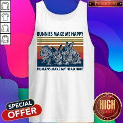 Nice Bunnies Make Me Happy Humans Make My Head Hurt Tank Top