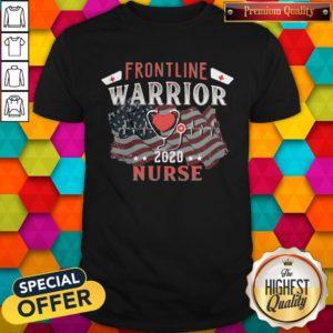 Nice Frontline Warrior Nurse 2020 Ear Piece American Flag Independence Day Shirt