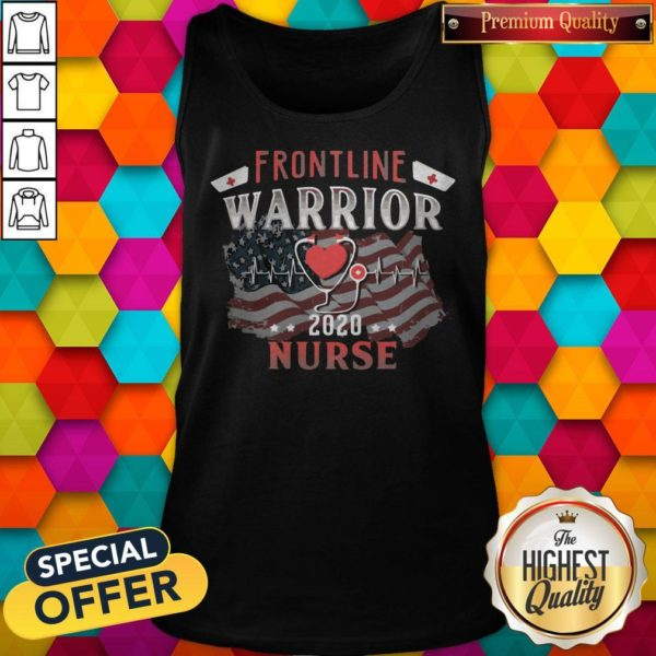 Nice Frontline Warrior Nurse 2020 Ear Piece American Flag Independence Day Tank Top