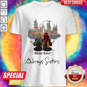 Nice Harry Poster Chloe Carol Always Sisters Shirt
