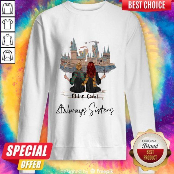 Nice Harry Poster Chloe Carol Always Sisters Sweatshirt