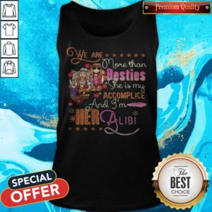 Nice We Are More Than Besties She Is My Accomplice And Im Her Albi Girl Flowers Tank Top