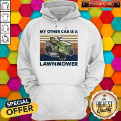 Perfect My Other Car Is A Lawnmower Vintage Hoodie