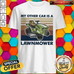 Perfect My Other Car Is A Lawnmower Vintage Shirt