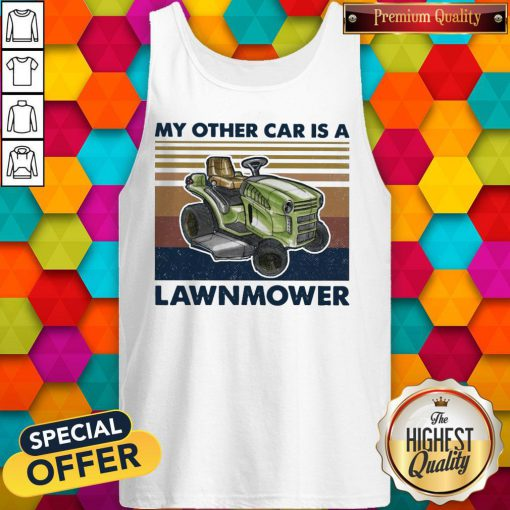 Perfect My Other Car Is A Lawnmower Vintage Tank Top