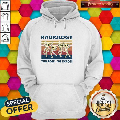 Premium Dancing Skeletons Radiology You Pose We Expose Vintage Hoodie