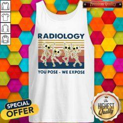 Premium Dancing Skeletons Radiology You Pose We Expose Vintage Tank Top