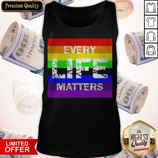 Premium Every Life Matters LGBT Tank Top