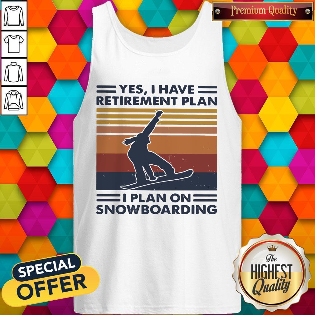Premium Yes I Have Retirement Plan I Plan On Snowboarding Vintage Retro Tank Top