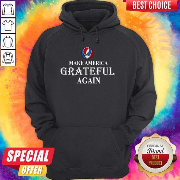Pretty Grateful Dead Steal Your Face Make America Grateful Again Hoodie
