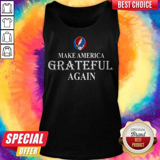 Pretty Grateful Dead Steal Your Face Make America Grateful Again Tank Top
