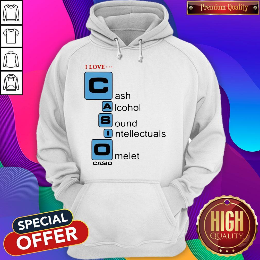 Pretty I love Cash Alcohol Sound Intellectuals Omelet Casio Hoodie