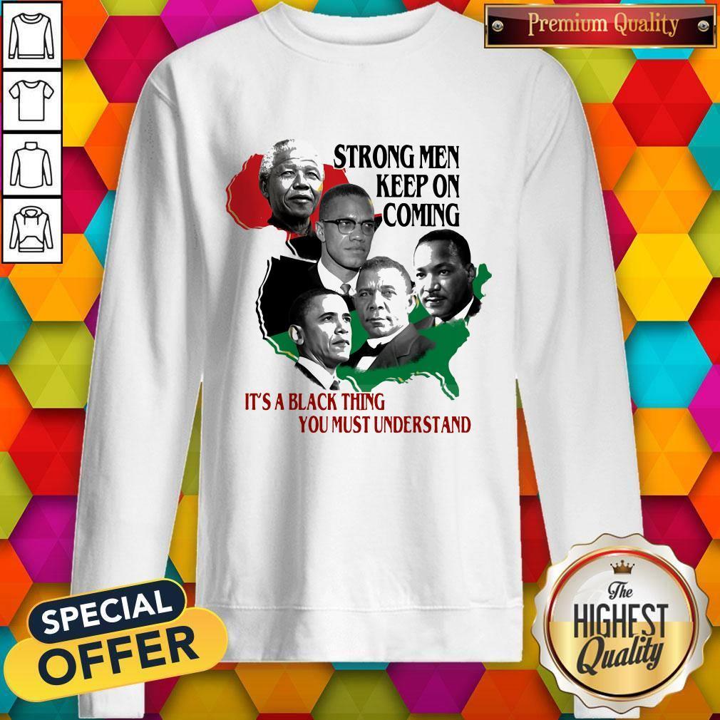 Strong Men Keep On Coming Ita Black Thinag You Must Understand Pan President African Flag Sweatshirt