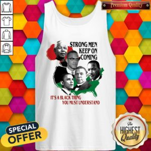 Strong Men Keep On Coming Ita Black Thinag You Must Understand Pan President African Flag Tank top
