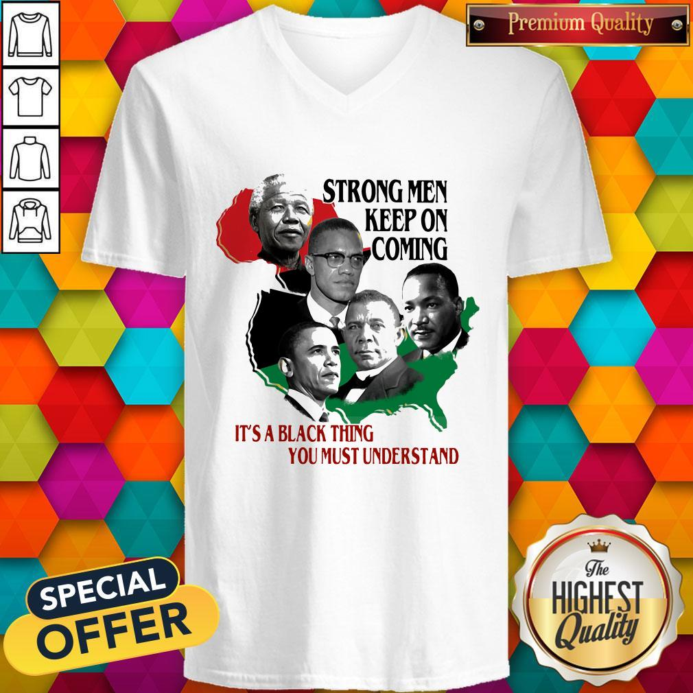 Strong Men Keep On Coming Ita Black Thinag You Must Understand Pan President African Flag V-neck
