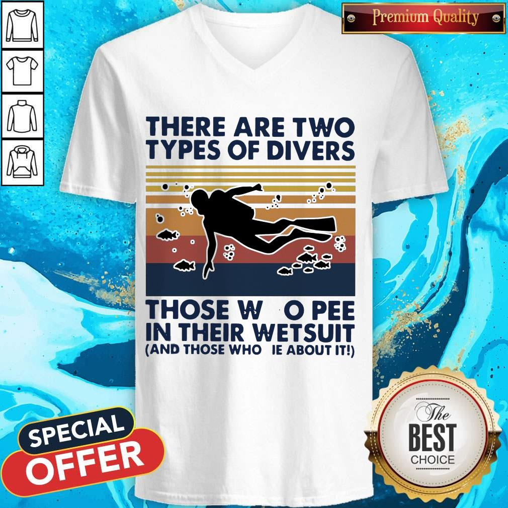 There Are Two Types Of Divers Those Who Pee In Their Wetsuit And Those Who Lie About It Vintage V-neck