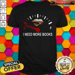 Top I Need More Books Shirt