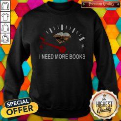 Top I Need More Books Sweatshirt