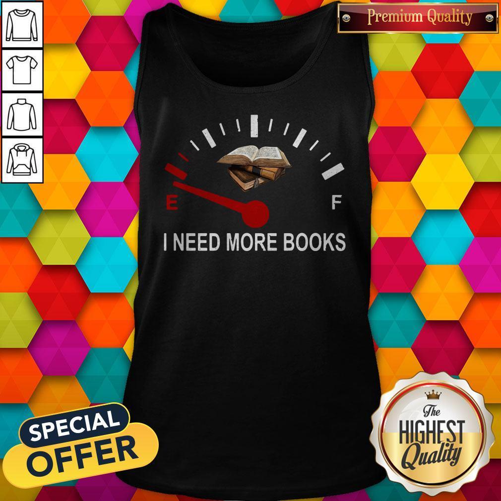 Top I Need More Books Tank Top