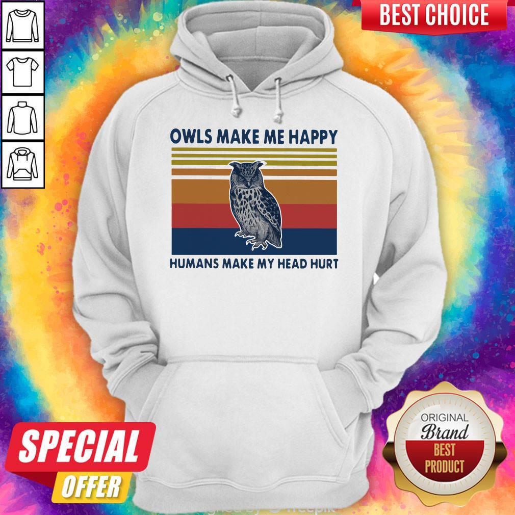 Top Owls Make Me Happy Humans Make My Head Hurt Vintage Hoodie