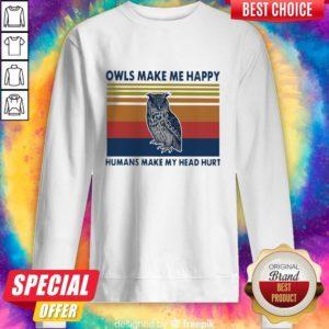 Top Owls Make Me Happy Humans Make My Head Hurt Vintage Sweatshirt