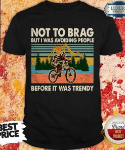 Awesome I Was Avoiding People Before It Was Trendy Shirt