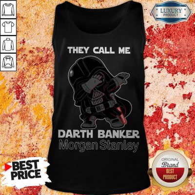 Awesome Star War Darth Vader They Call Me Darth Banker Morgan Stanley Tank Top