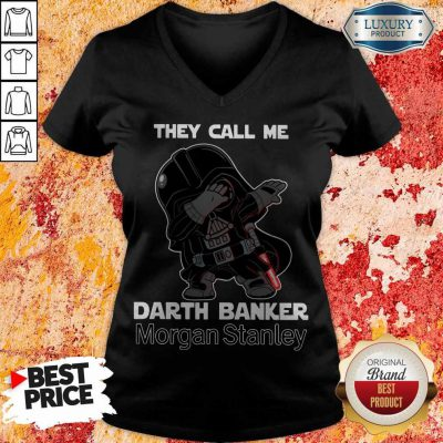 Awesome Star War Darth Vader They Call Me Darth Banker Morgan Stanley V-neck