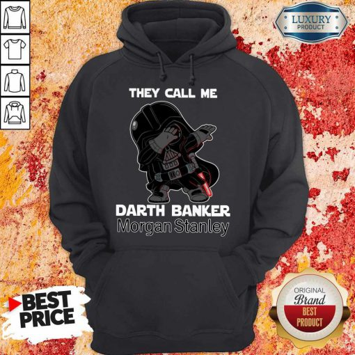 Awesome Star War Darth Vader They Call Me Darth Banker Morgan Stanley Hoodie