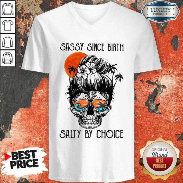 Beauty Ocean Sassy Since Birth Salty By Choice V-neck