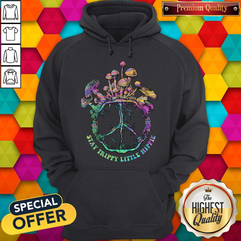 Beauty Stay Trippy Little Hippie Mushroom Hoodie