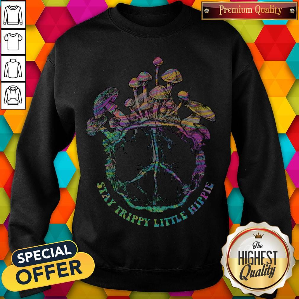 Beauty Stay Trippy Little Hippie Mushroom Sweatshirt