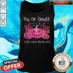 Big Or Small Lets Save Them All Pink Halloween Tank Top