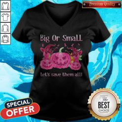 Big Or Small Lets Save Them All Pink Halloween V-neck