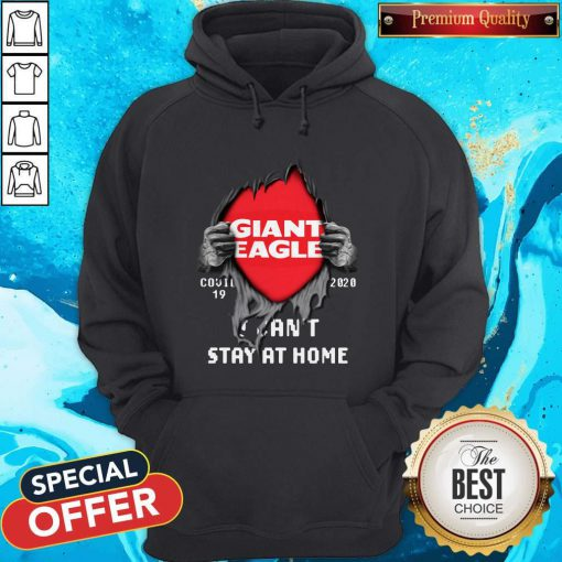 Blood Inside Giant Eagle Covid 19 2020 I Can't Stay At Home Hoodie