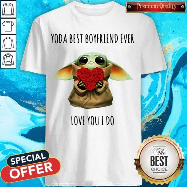 Cute Baby Yoda Best Boyfriend Ever Love You I Do Shirt