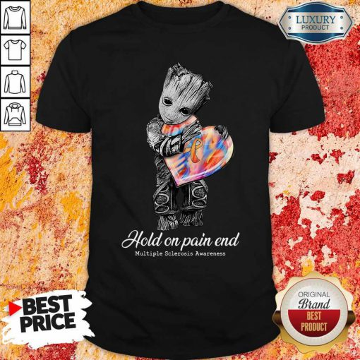 Cute Groot Hold On Pain End Multiple Sclerosis Awareness Shirt