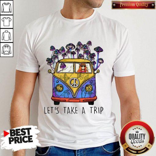 Cute Hippie Girl Let's Take A Trip Shirt
