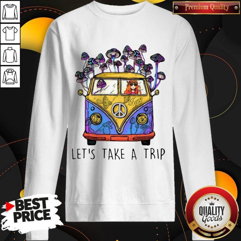 Cute Hippie Girl Let's Take A Trip Sweatshirt