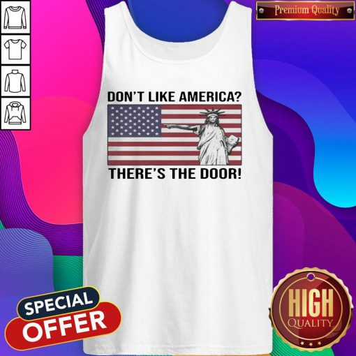 Funny The Statue Of Liberty Don't Like America Theres The Foor Flag Tank Top