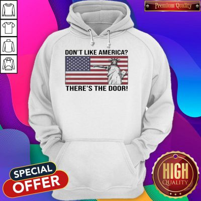 Funny The Statue Of Liberty Don't Like America Theres The Foor Flag Hoodie