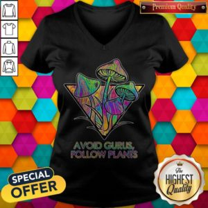 Good Avoid Gurus Follow Plants Mushroom V-neck