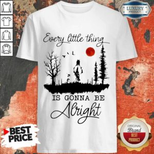 Good Every Little Thing Is Gonna Be Alright Horse Shirt
