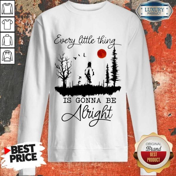 Good Every Little Thing Is Gonna Be Alright Horse Sweatshirt