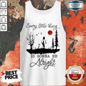 Good Every Little Thing Is Gonna Be Alright Horse Tank Top