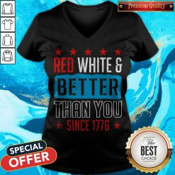 Good Red White & Better Than You Since 1776 V-neck