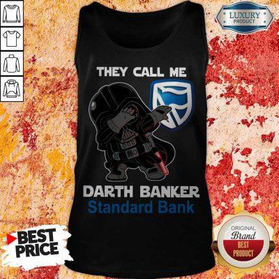 Good Star War Darth Vader They Call Me Darth Banker Standard Bank Tank Top