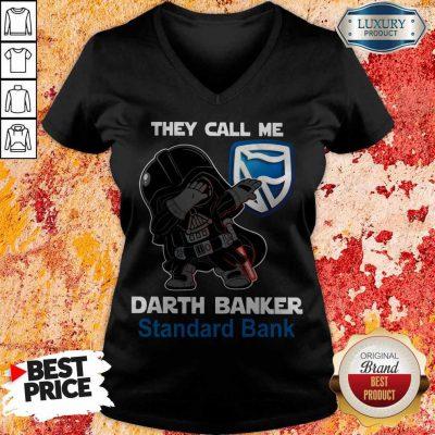 Good Star War Darth Vader They Call Me Darth Banker Standard Bank V-neck